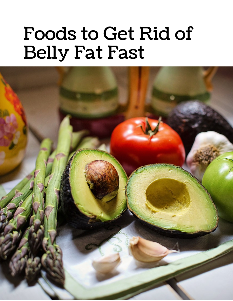 Foods to Get Rid of Belly Fat Fast